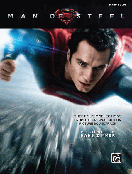 Man of Steel -- Sheet Music Selections from the Original Motion Picture Soundtrack