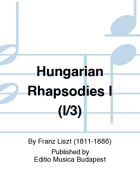 Hungarian Rhapsodies I (I/3)