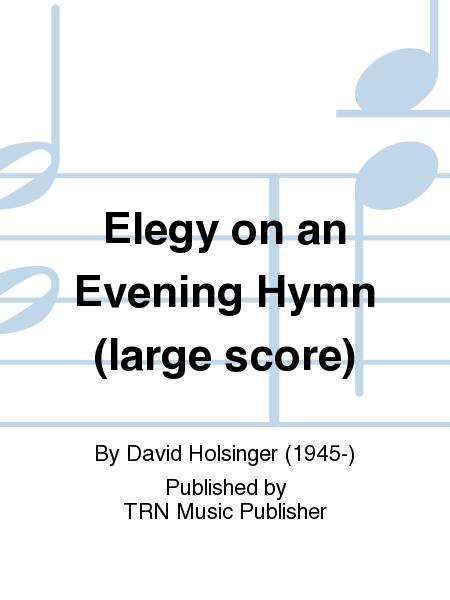 Elegy on an Evening Hymn (large score)