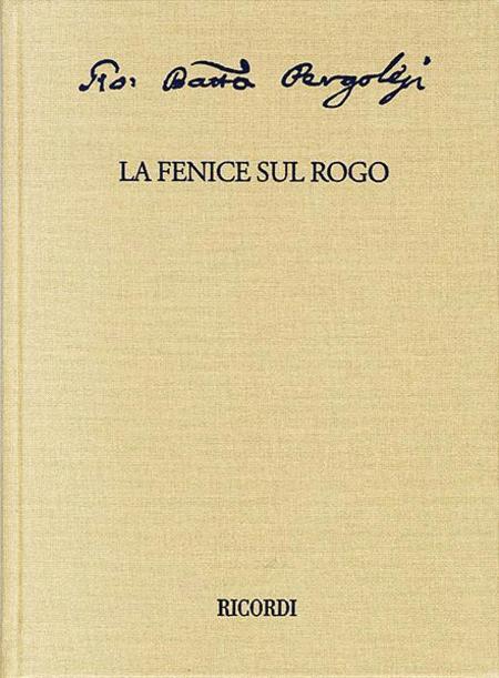 La fenice sul rogo: Critical Edition of the Works of Giovanni Battista Pergolesi