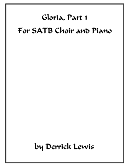 Gloria, Part 1 for SATB.