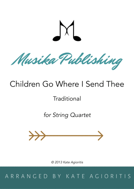 Children Go Where I Send Thee - For String Quartet
