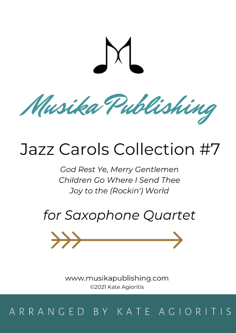 Jazz Carols Collection for Saxophone Quartet - Set Seven: God Rest Ye Merry Gentlemen; Children Go Where I Send Thee and Joy to the (rockin') world