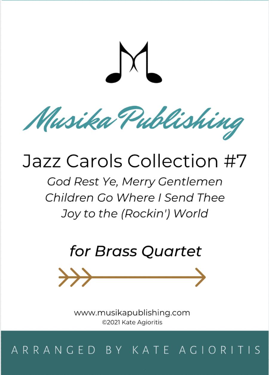 Jazz Carols Collection for Brass Quartet - Set Seven: God Rest Ye Merry Gentlemen; Children Go Where I Send Thee and Joy to the (rockin') World