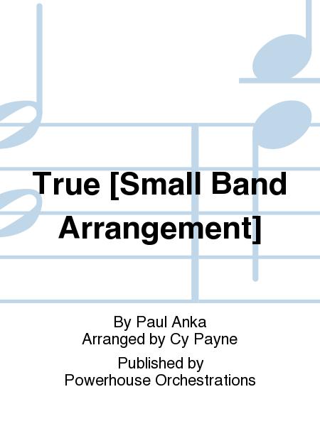True [Small Band Arrangement]