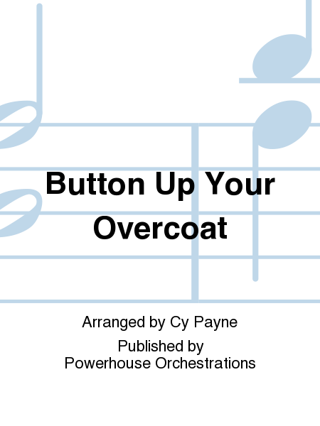 Button up your overcoat sheet music