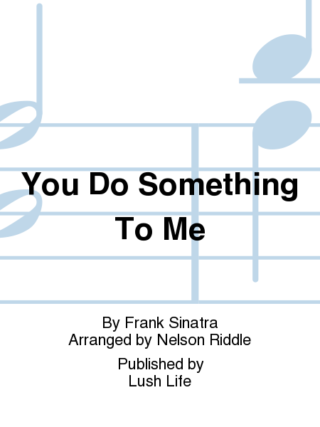 You Do Something To Me