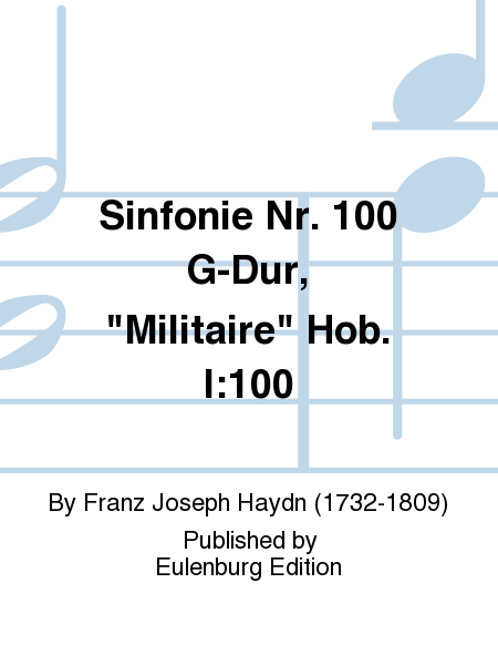 Sinfonie Nr. 100 G-Dur, Militaire Hob. I:100