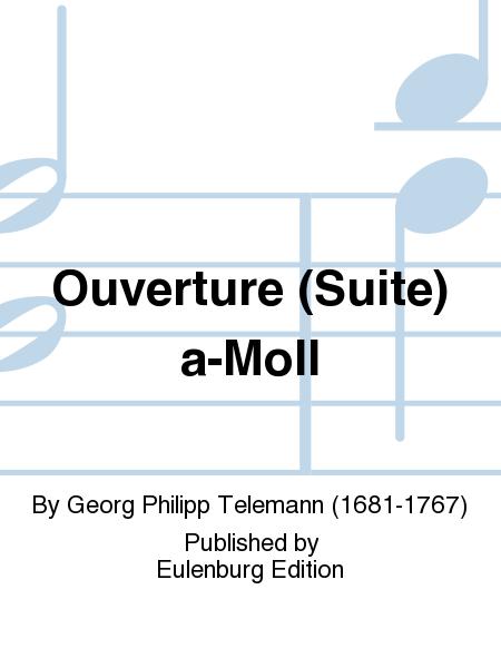 Ouverture (Suite) a-Moll