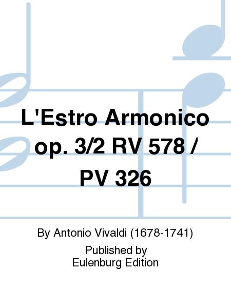 L'Estro Armonico op. 3/2 RV 578 / PV 326