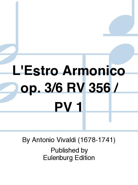L'Estro Armonico op. 3/6 RV 356 / PV 1