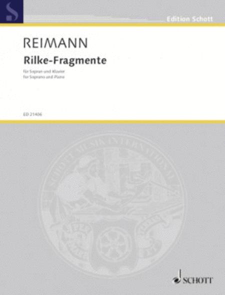 Rilke-fragmente For Soprano And Piano (lyrics By Rainer Maria Rilke) German/french