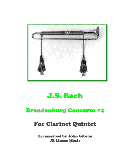 Bach Brandenburg Concerto #2 - 1st Movement for clarinet quintet