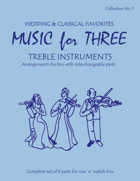 Music for Three Treble Instruments, Collection No. 1 Wedding & Classical Favorites