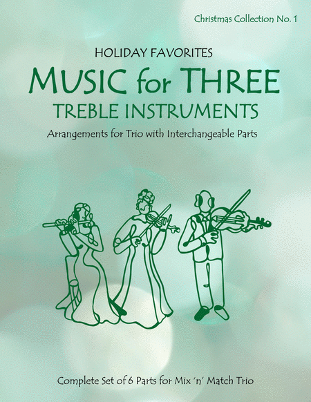 Music for Three Treble Instruments, Christmas Collection No. 1 Holiday Favorites