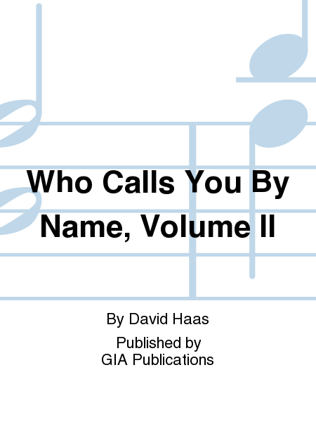 Who Calls You By Name, Volume II