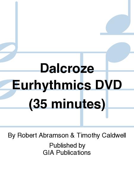 Dalcroze Eurhythmics DVD (35 minutes)