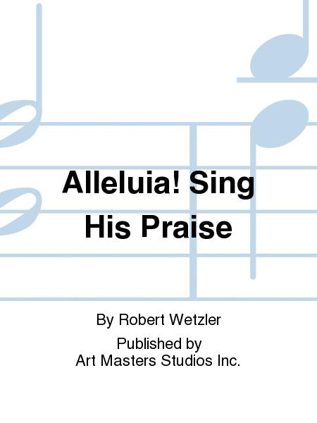 Alleluia! Sing His Praise