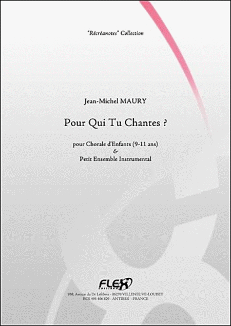 Pour Qui Tu Chantes? - Children's Choir And Small Ensemble
