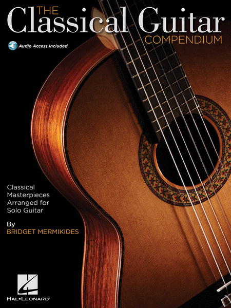 The Classical Guitar Compendium - Classical Masterpieces Arranged for Solo Guitar