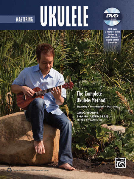 The Complete Ukulele Method -- Mastering Ukulele