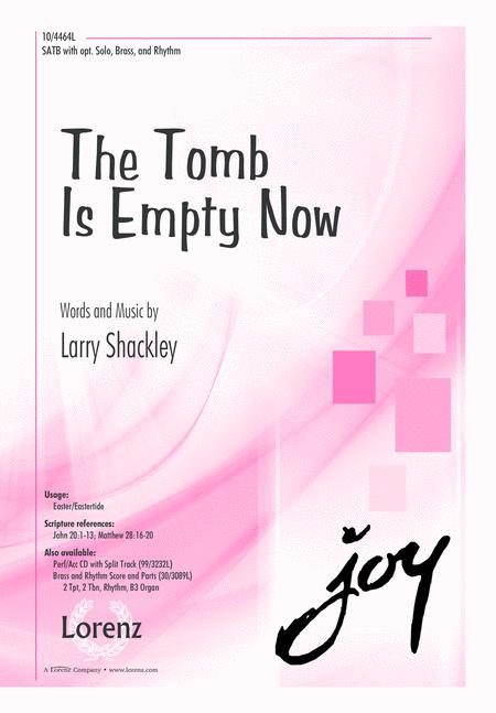 The Tomb Is Empty Now
