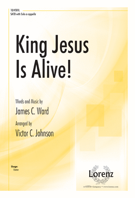 King Jesus Is Alive!