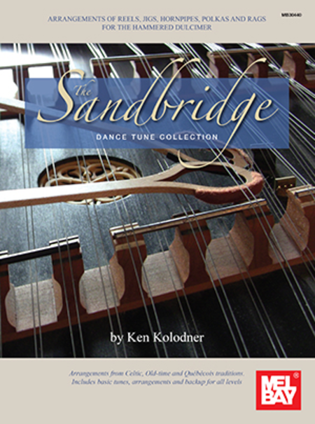 The Sandbridge Dance Tune Collection: Arrangements of Reels, Jigs, Hornpipes, Polkas and Rags for the Hammered Dulcimer