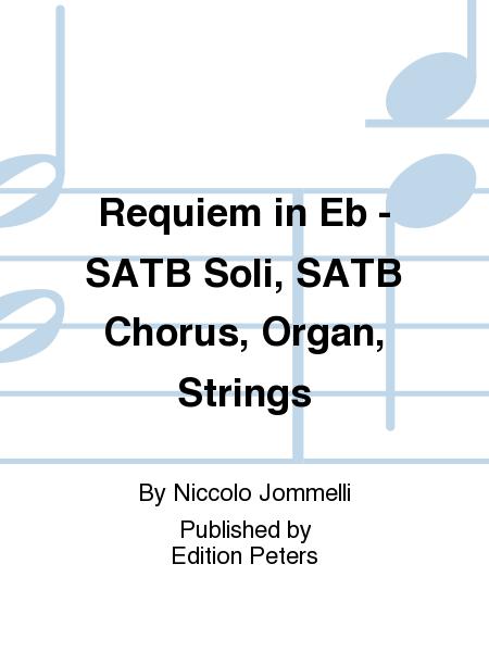 Requiem in Eb - SATB Soli, SATB Chorus, Organ, Strings