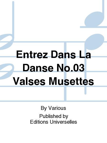 Entrez Dans La Danse No.03 Valses Musettes