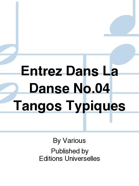 Entrez Dans La Danse No.04 Tangos Typiques