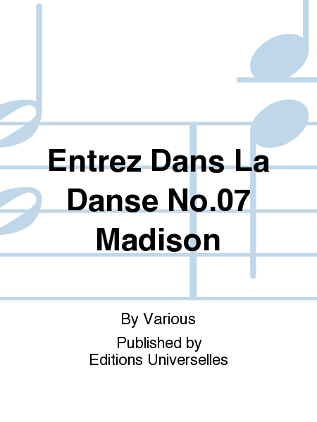 Entrez Dans La Danse No.07 Madison