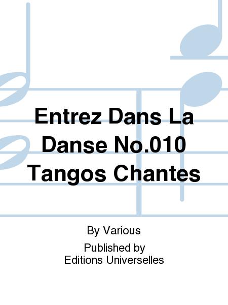 Entrez Dans La Danse No.010 Tangos Chantes