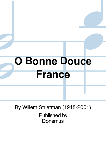 O Bonne Douce France
