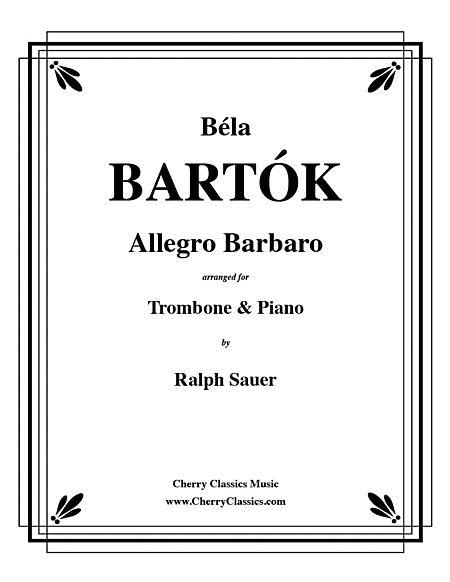 Allegro Barbaro for Trombone and Piano