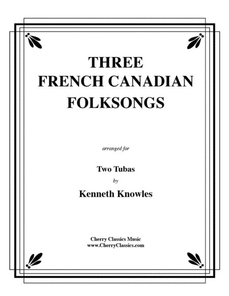 Three French Canadian Folksongs for Tuba Duet