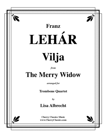 Vilja from the Merry Widow for Trombone Quartet