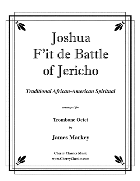Joshua F'it de Battle of Jericho for 8-part Trombone Ensemble