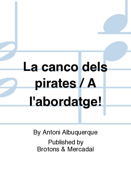La canco dels pirates / A l'abordatge!