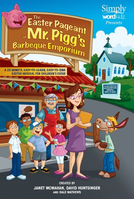 The Easter Pageant at Mr. Pigg's Barbeque Emporium (choral score)