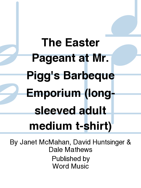 The easter pageant at mr pigg 39 s barbeque emporium long for Adult medium t shirt
