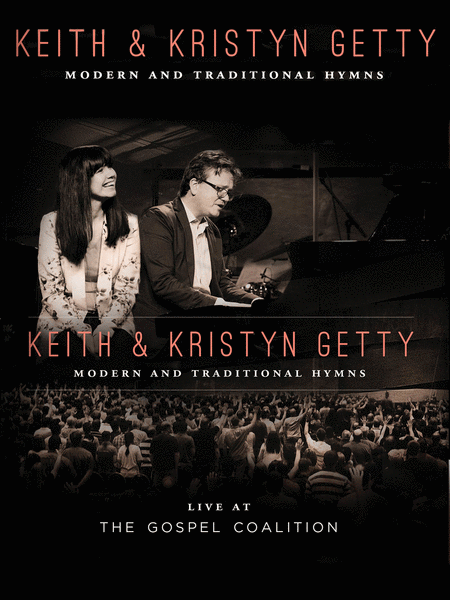 Keith & Kristyn Getty - Live at the Gospel Coalition