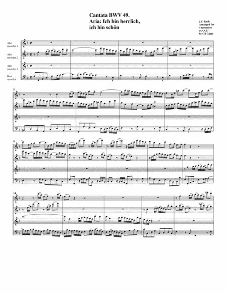 Ich bin herrlich, ich bin schön from Cantata BWV 49 (arrangement for 4 recorders)