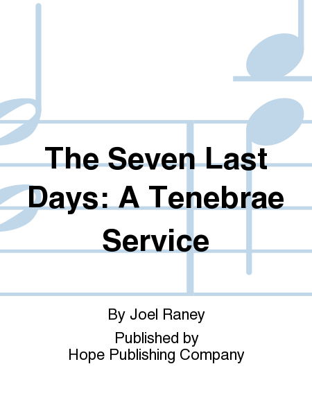 The Seven Last Days: A Tenebrae Service