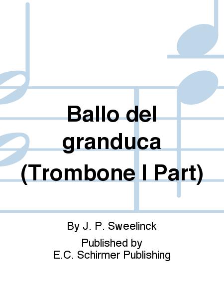 Ballo del granduca (Trombone I Part)