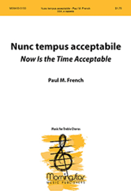 Nunc tempus acceptabile: Now Is the Time Acceptable