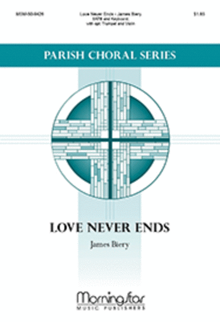 Love Never Ends (Choral Score)