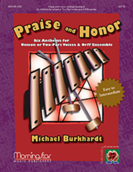 Praise and Honor: Six Anthems for Unison or Two-Part Voices and Orff Ensemble