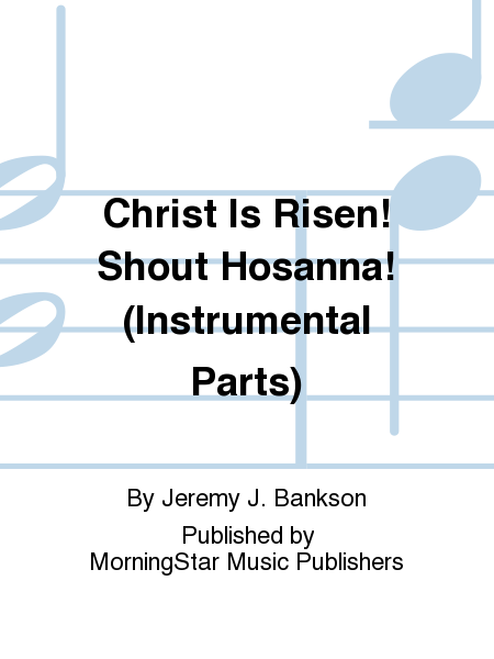 Christ Is Risen! Shout Hosanna! (Instrumental Parts)