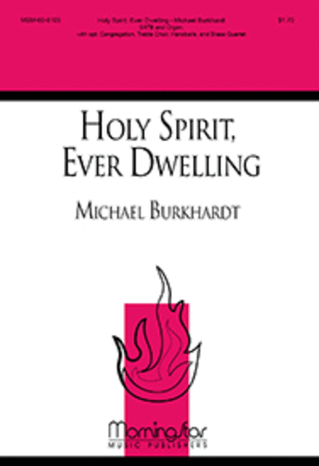 Holy Spirit, Ever Dwelling (Choral Score)